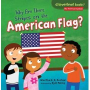 Why Are There Stripes on the American Flag? by Martha Rustad