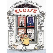 Eloise: The Ultimate Collection by Hilary Knight