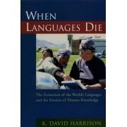 When Languages Die by K. David Harrison