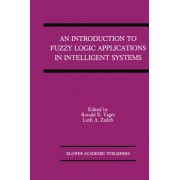 An Introduction to Fuzzy Logic Applications in Intelligent Systems by Ronald R. Yager