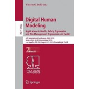 Digital Human Modeling - Applications in Health, Safety, Ergonomics and Risk Management: Ergonomics and Health: Part II by Vincent G Duffy