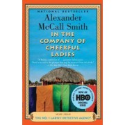 In the Company of Cheerful Ladies by Professor of Medical Law Alexander McCall Smith