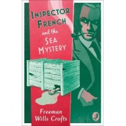 Inspector French and the Sea Mystery by Freeman Wills Crofts