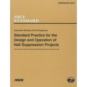 Standard Practice for the Design and Operation of Hail Suppression Projects, EWRI/ASCE Standard 39-03 by American Society of Civil Engineers (Asce)