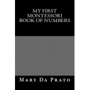 My First Montessori Book of Numbers by Mary Da Prato
