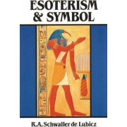 Esoterism and Symbol by R.A.Schwaller De Lubicz