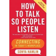 How to Talk So People Listen by Sonya Hamlin