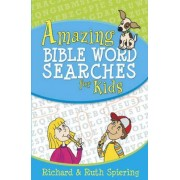 Amazing Bible Word Searches for Kids by Richard Spiering