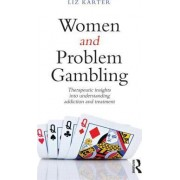 Women and Problem Gambling by Liz Karter