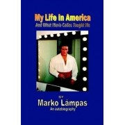 My Life in America and What Maria Callas Taught Me by Marko Lampas