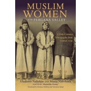 Muslim Women of the Fergana Valley: A 19th-Century Ethnography from Central Asia