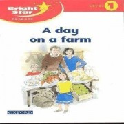 Bright Star Reader 1: A Day On the Farm
