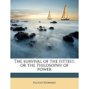 The Survival of the Fittest, or the Philosophy of Power by Ragnar Redbeard
