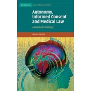 Autonomy, Informed Consent and Medical Law by Alasdair MacLean