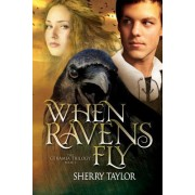 When Ravens Fly: Book 3 in the Ceramia Trilogy