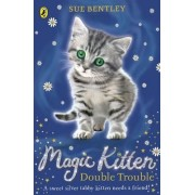 Magic Kitten: Double Trouble by Sue Bentley