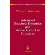 Advanced Structural Dynamics and Active Control of Structures by Wodek Gawronski