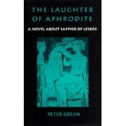 The Laughter of Aphrodite by Peter Green