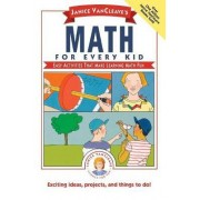 Janice VanCleave's Math for Every Kid by Janice VanCleave