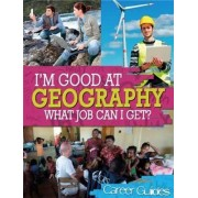 Geography What Job Can I Get? by Kelly Davis