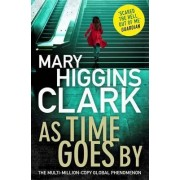 As Time Goes By by Mary Higgins Clark
