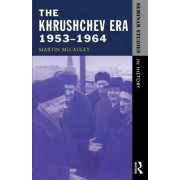 The Khrushchev Era, 1953-1964 by Martin McCauley