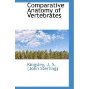 Comparative Anatomy of Vertebrates by Kingsley J S (John Sterling)