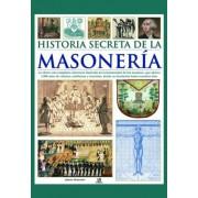 Historia secreta de la masoneria/ The Secret History of Freemasonry by Jeremy Harwood