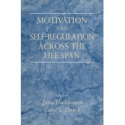 Motivation and Self-Regulation Across the Life Span by Jutta Heckhausen
