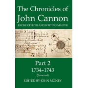 The Chronicles of John Cannon, Excise Officer and Writing Master: 1734-43 (Somerset) Part 2 by John Money