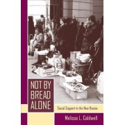 Not by Bread Alone by Melissa L. Caldwell