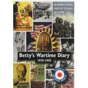 Betty's Wartime Diary 1939-1945 by Betty Armitage