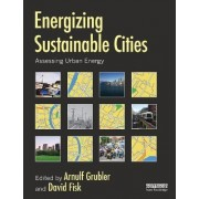 Energizing Sustainable Cities by Arnulf Grubler
