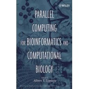 Parallel Computing for Bioinformatics and Computational Biology by Albert Y. Zomaya