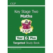 KS2 Maths Targeted Study Book - Year 6+, Challenging Maths for Year 6 Pupils by CGP Books
