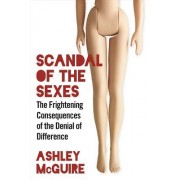 Scandal of the Sexes: Male, Female, and the Denial of Difference