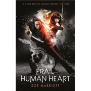 Name of the Blade, Book Three: Frail Human Heart by Zoe Marriott
