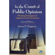 In the Court of Public Opinion by James F. Haggerty