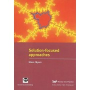 Solution-focused Approaches by Steve Myers