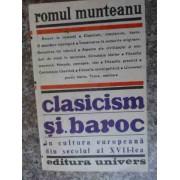 Clasicism Si Baroc In Cultura Europeana Din Secolul Al Xvii-lea Partea Intii - Romul Munteanu