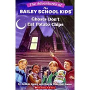 Ghosts Don't Eat Potato Chips by Debbie Dadey