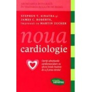 Noua cardiologie - Stephen T. Sinatra James C. Roberts Martin Zucker