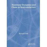 Nonlinear Dynamics and Chaos in Semiconductors by Kazunori Aoki