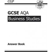 GCSE Business Studies AQA Answers (for Workbook) (A*-G Course) by CGP Books