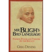 Mr Bligh's Bad Language by Greg Dening