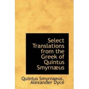 Select Translations from the Greek of Quintus Smyrn Us by Quintus Smyrnaeus