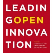 Leading Open Innovation by Anne Sigismund Huff