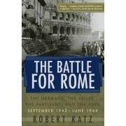 Battle for Rome by Robert Katz