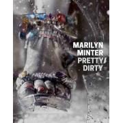 Marilyn Minter - Pretty/Dirty by Marilyn Minter