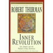 Inner Revolution: Life, Liberty and the Pursuit of Real Happiness by Robert Thurman